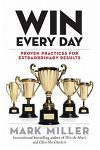 Win Every Day: Proven Practices for Extraordinary Results