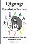 Qigong: Foundation Practices: Twelve Health Exercises From The Wah Family System
