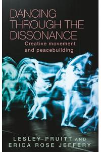 Dancing Through the Dissonance: Creative Movement and Peacebuilding