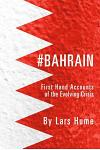 #Bahrain: First Hand Accounts of the Evolving Crisis