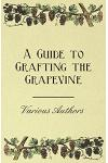 A Guide to Grafting the Grapevine
