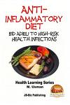 Anti-Inflammatory Diet - Bid Adieu to High-Risk Health Infections