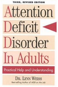 Attention Deficit Disorder in Adults: Practical Help and Understanding
