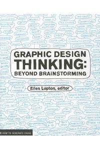 Graphic Design Thinking: Beyond Brainstorming