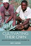 Cultivating Their Own: Agriculture in Western Kenya During the Development Era