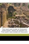 The Fame and Glory of England Vindicated: Being an Answer to the Glory and Shame of England.