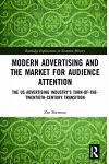 Modern Advertising and the Market: The Us Advertising Industry from the 19th Century to the Present