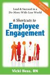 6 Shortcuts to Employee Engagement: Lead & Succeed in a Do-More-With-Less World (Healthcare Edition)