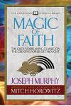 Magic of Faith (Condensed Classics): The Groundbreaking Classic on the Creative Power of Thought