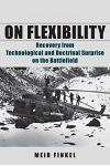 On Flexibility: Recovery from Technological and Doctrinal Surprise on the Battlefield