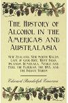 The History of Alcohol in the Americas and Australasia - New Zealand, New South Wales, Cape of Good Hope, West India Islands, Demerara, Mexico and Per