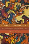 Colonial Transactions: Imaginaries, Bodies, and Histories in Gabon
