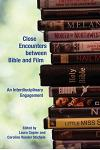 Close Encounters between Bible and Film: An Interdisciplinary Engagement