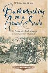 Bushwhacking on a Grand Scale: The Battle of Chickamauga, September 18-20, 1863