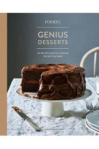 Food52 Genius Desserts: 100 Recipes That Will Change the Way You Bake [a Baking Book]