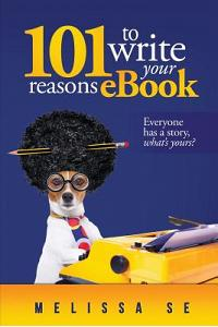 101 Reasons to Write an eBook