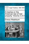 A Treatise on the American Law of Real Property. Volume 2 of 2