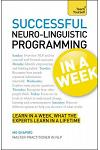 Neurolinguistic Programming in a Week: Teach Yourself