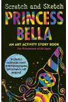 Princess Bella: An Art Activity Story Book for Princesses of All Ages [With Wooden Stylus Pencil]