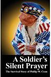 A Soldier's Silent Prayer: The Survival Story of Phillip W. Coon