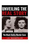Unveiling the Real Story: The Black Dahlia Murder Case