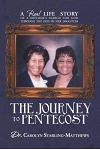 The Journey to Pentecost: A Real Life Story of a Mother's Search for God Through the Eyes of Her Daughter