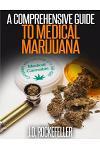A Comprehensive Guide to Medical Marijuana