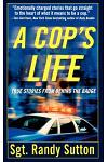 A Cop's Life: True Stories from Behind the Badge