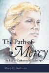 The Path of Mercy the Life of Catherine McAuley