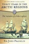 Thirty Years in the Arctic Regions: The Narrative of a Polar Explorer