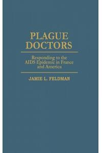 Plague Doctors: Responding to the AIDS Epidemic in France and America