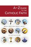 A to Z Guide to the Catholic Faith