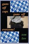 guns off cops guns off everyone