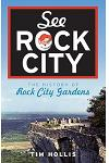 See Rock City: The History of Rock City Gardens