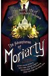 The Mammoth Book of the Adventures of Moriarty : The Secret Life of Sherlock Holmes's Nemesis - 37 short stories