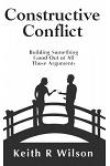 Constructive Conflict: Building Something Good Out of All Those Arguments