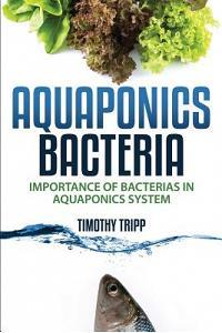 Aquaponics Bacteria: Importance of Bacterias in Aquaponics System