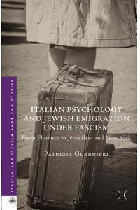 Italian Psychology and Jewish Emigration Under Fascism: From Florence to Jerusalem and New York