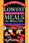 All-American Low-Fat and No-Fat Meals in Minutes, 2nd Ed: 300 Delicious Recipes and Menus for Special Occasions or Every Day in 30 Minutes or Less