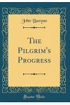 The Pilgrim's Progress: Dramatized (Classic Reprint)