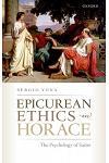 Epicurean Ethics in Horace: The Psychology of Satire