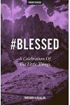 #Blessed: A Celebration Of The Little Things