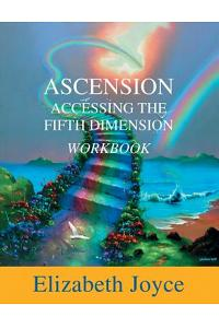 Ascension-Accessing the Fifth Dimension-Workbook: Workbook