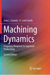 Machining Dynamics: Frequency Response to Improved Productivity