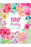 100th Birthday Guest Book: Extra Large Guest Book 100 Pages 8.5 x 11, Pink Teal Floral Watercolor