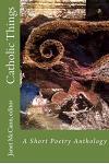 Catholic Things: A Short Poetry Anthology