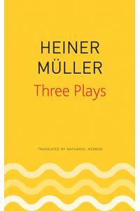 Three Plays: Philoctetes, the Horatian, Mauser