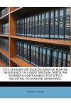 The History of Lloyd's and of Marine Insurance in Great Britain. with an Appendix Containing Statistics Relating to Marine Insurance