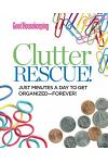 Good Housekeeping Clutter Rescue!: Just Minutes a Day to Get Organized--Forever!