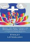 (book 116) Don't Panic on Doomsday 2018, 2019(+/-).: A Guide to the Nations of the Earth to Follow Jesus Into the Stars, New Universes and Co-Exist Fo